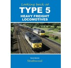Looking Back At : Type 5 Heavy Freight Locomotives