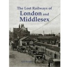 The Lost Railways of London and Middlesex