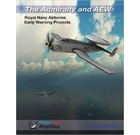 The Admiralty & AEW: Royal Navy Airborne Early Warning Projects