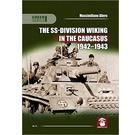 Green Series 4123: The SS-Division Wiking in The Caucasus 1942-1943