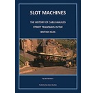 Slot Machines: The History of Cable-Hauled Street Tramways in the British Isles